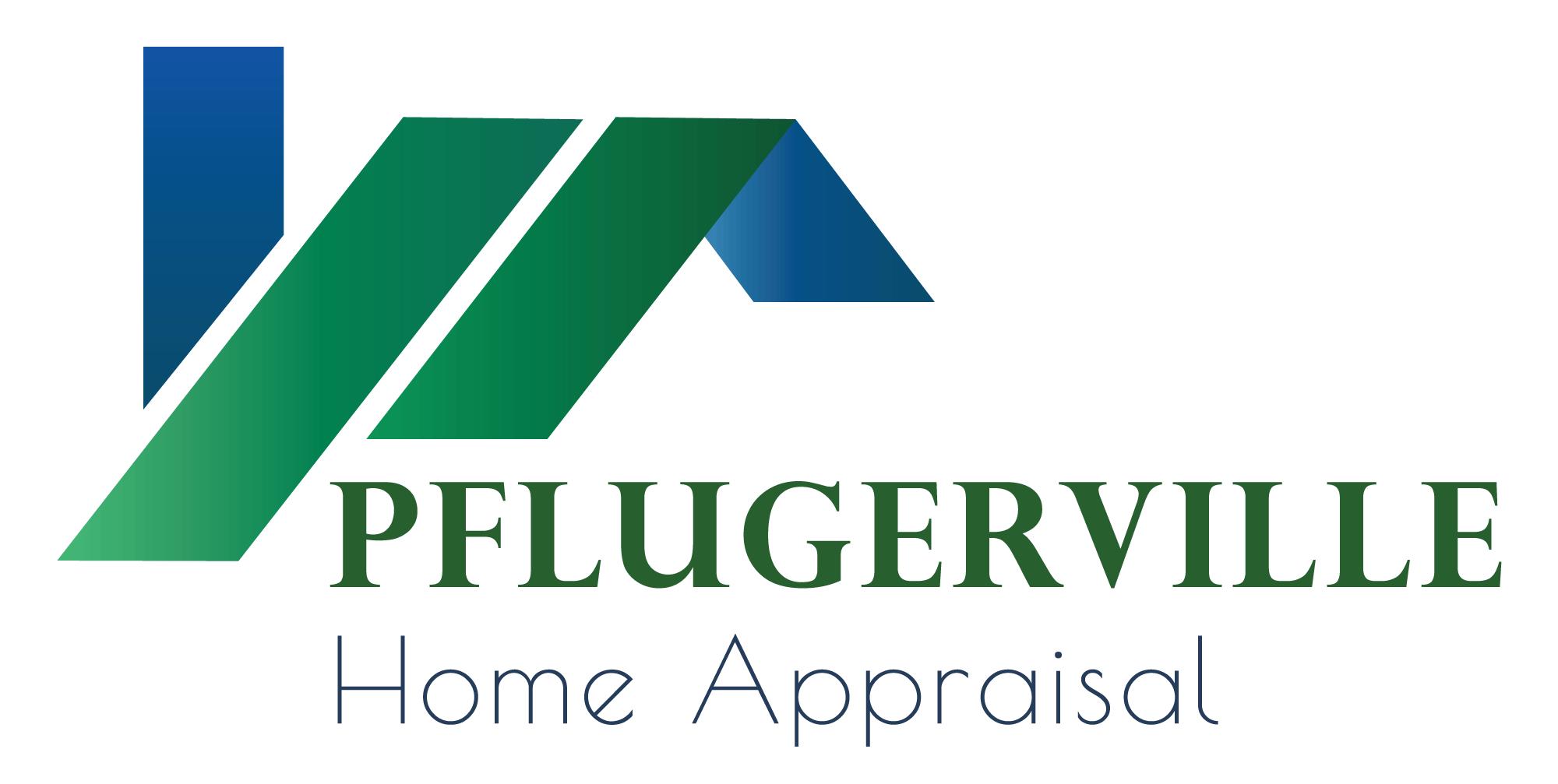 Pflugerville Home Appraisal